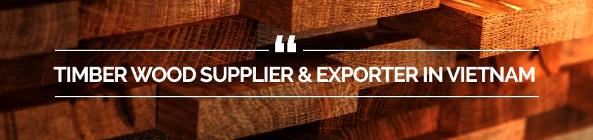 Timber Supplier In Vietnam