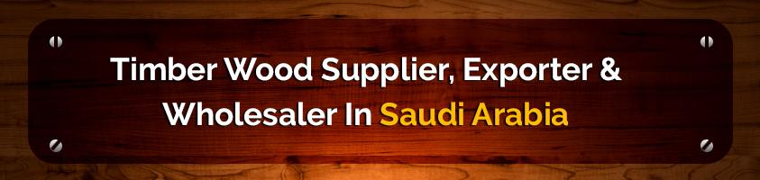 Timber Wood Suppliers in Saudi Arabia