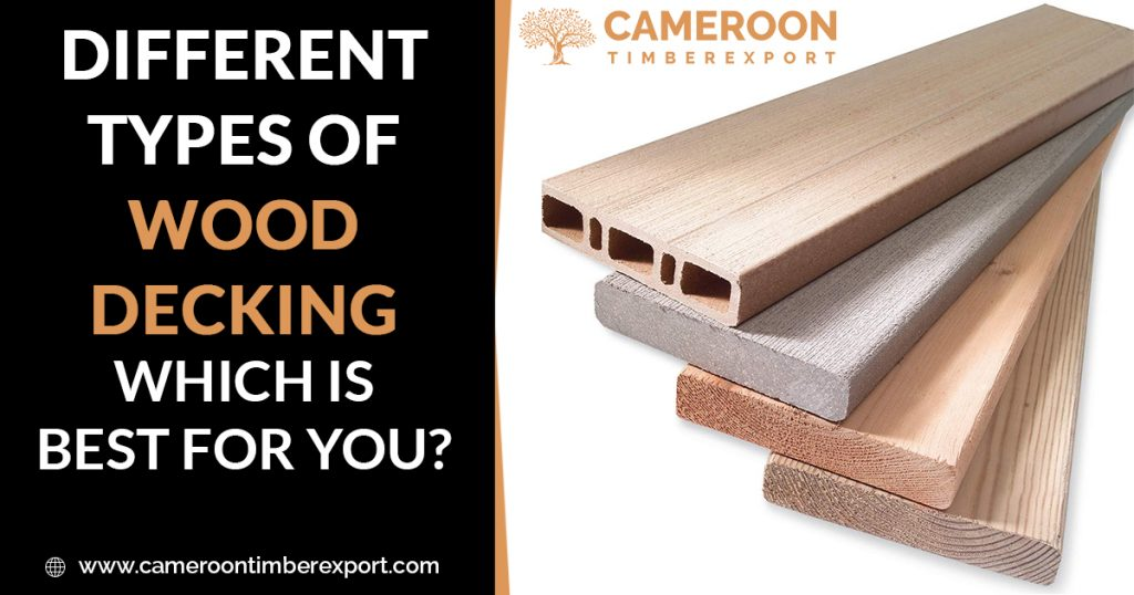Different Types Of Wood Decking Which Is Best For You