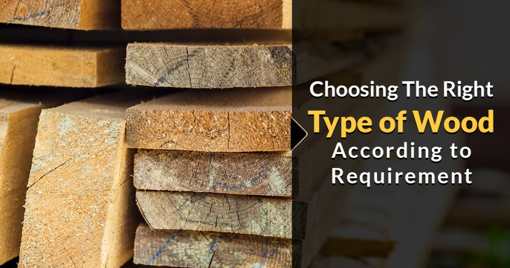 Choosing the Right Type of Wood