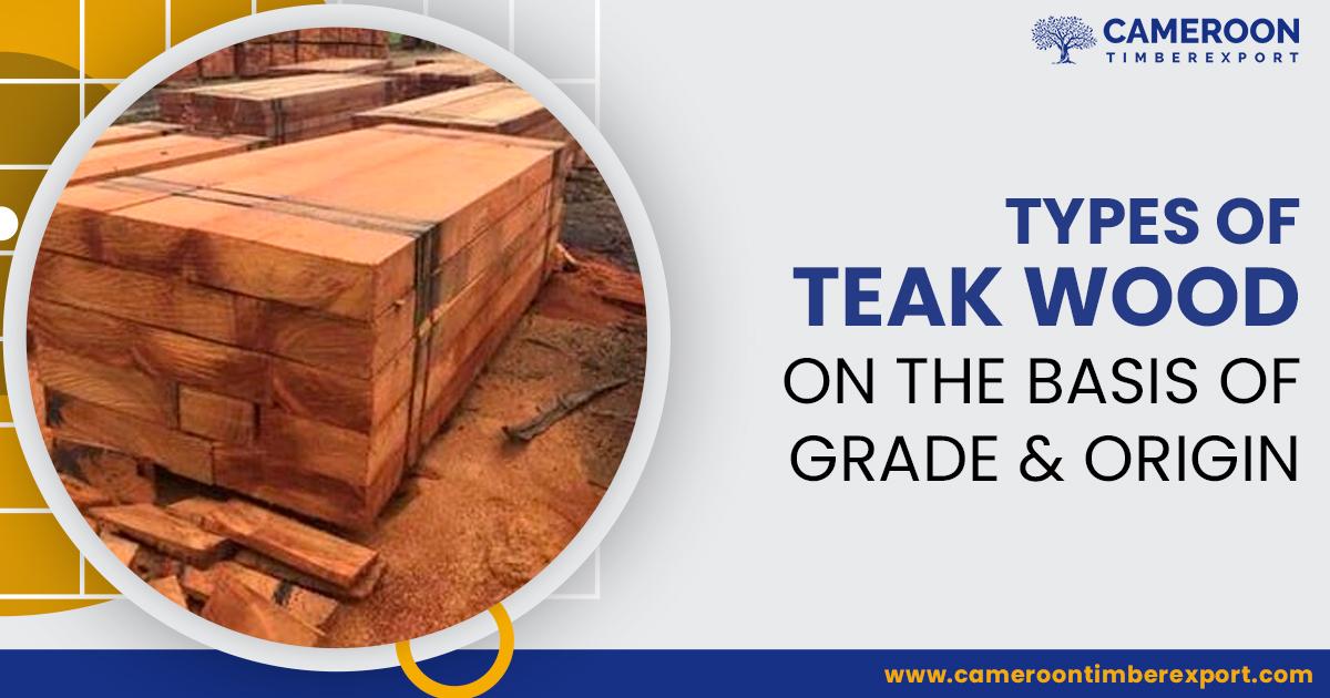 types of teak wood