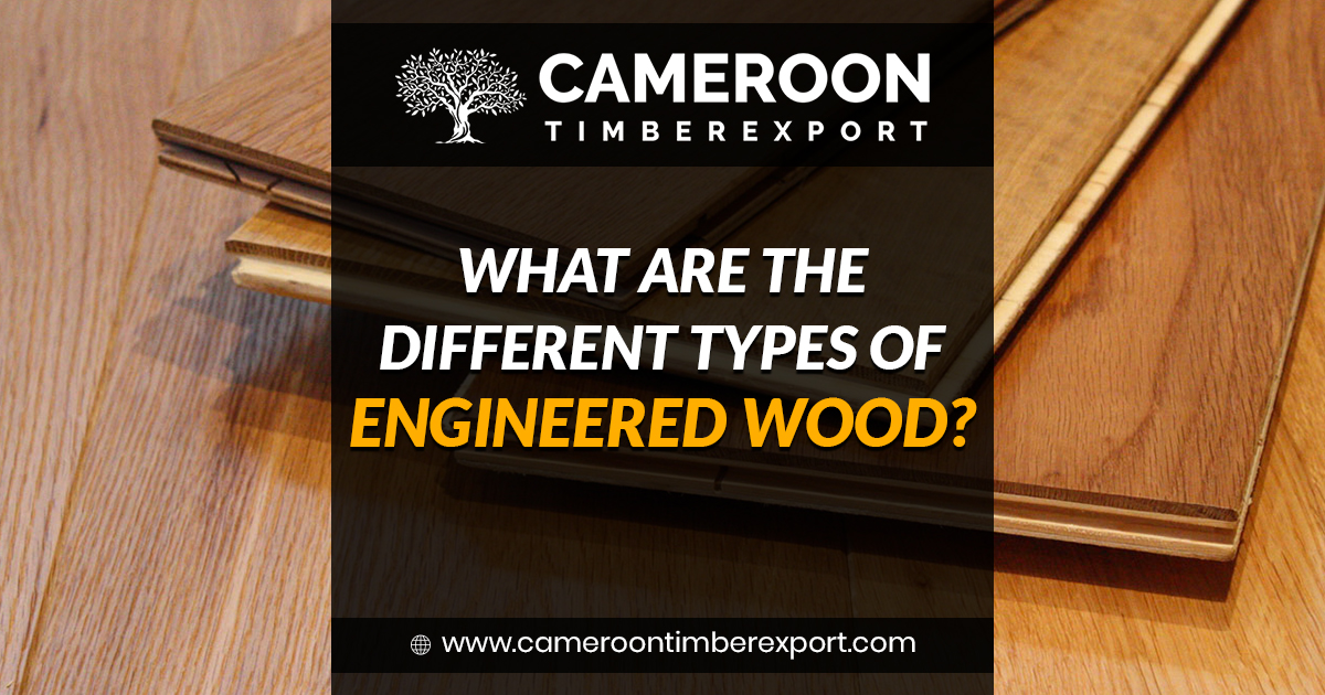 What Are The Different Types of Engineered Wood?